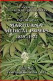 Marijuana : Medical Papers, 1839-1972, , 1577331672