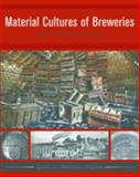 Material Culture of Breweries, Ronnenberg, Herman Wiley, 1598741675