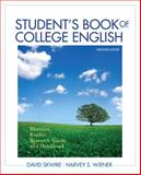 Student's Book of College English : Rhetoric, Reader, Research Guide and Handbook, Skwire, David and Wiener, Harvey S., 0205171672