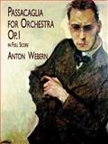 Passacaglia for Orchestra, Op.1, in Full Score, Anton Webern, 0486411672