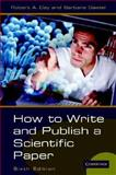 How to Write and Publish a Scientific Paper, Day, Robert A. and Gastel, Barbara, 0521671671