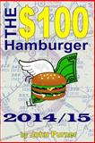 The $100 Hamburger - 2014/15, John Purner, 0615961673
