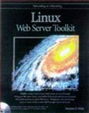 Linux Web Server Toolkit, Wells, Nicholas, 0764531670