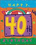 Happy 40th Birthday!, Ariel Books Staff, 0836281675