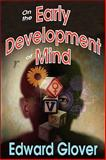On the Early Development of Mind, Glover, Edward, 1412811678