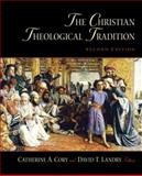 The Christian Theological Tradition, Cory, Catherine A. and Landry, David T., 0130991678