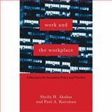 Work and the Workplace : A Resource for Innovative Policy and Practice, Akabas, Sheila H. and Kurzman, Paul A., 0231111673