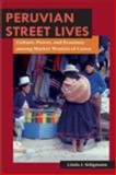 Peruvian Street Lives : Culture, Power and Economy Amongt Market Women of Cuzco, Seligmann, Linda J., 0252071670