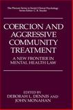 Coercion and Aggressive Community Treatment : A New Frontier in Mental Health Law, , 0306451670