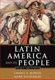 Latin America and Its People Vol. 2 : 1800 to Present (Chapters 8-15), Martin, Cheryl and Wasserman, Mark, 0321061675