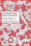 Transylvania : Tutor to the West, Wright, John D., Jr., 081319167X