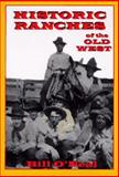 Historic Ranches of the Old West, Bill O'Neal, 1571681671