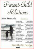 Parent-Child Relations : New Research, Devore, Dorothy M., 1600211674