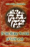 In the Murky Waters of Vatican II, Guimaraes, Atila Sinke, 0972651675