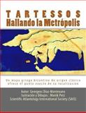 Tartessos. Hallando la Metrópolis, Georgeos Díaz-Montexano, 1479221678