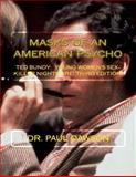 MASKS of an AMERICAN PSYCHO, Paul Dawson, 1493601679