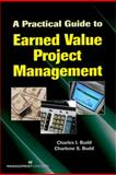 A Practical Guide to Earned Value Project Management, Budd, Charles I. and Budd, Charlene S., 1567261671
