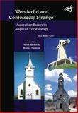 Wonderful and Confessedly Strange : Australian Essays in Anglican Ecclesiology, , 1920691677