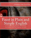 Faust in Plain and Simple English, Johann Wolfgang Von Goethe, 1475181671