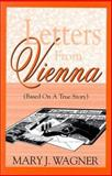 Letters from Vienna, Mary Wagner, 157197167X