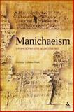 Manichaeism : An Ancient Faith Rediscovered, Baker-Brian, Nicholas J., 0567031675