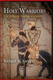 Holy Warriors : The Religious Ideology of Chivalry, Kaeuper, Richard W., 0812241673