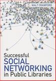 Successful Social Networking in Public Libraries, Walt Crawford, 0838911676