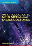 An Introduction to New Media and Cybercultures, Nayar, Pramod K., 1405181672