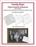 Family Maps of Pope County, Arkansas, Deluxe Edition : With Homesteads, Roads, Waterways, Towns, Cemeteries, Railroads, and More, Boyd, Gregory A., 1420311670