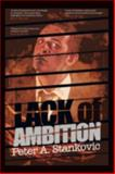 Lack of Ambition, Peter A. Stankovic, 1477151672