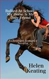 Bullied at School: My Horse Is My Only Friend, Susan Hart, 1493681672
