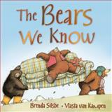 The Bears We Know, Brenda Silsbe, 1554511674