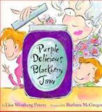Purple Delicious Blackberry Jam, Lisa Westberg Peters, 1559701676