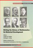 Writing the History of Mathematics : Its Historical Development, Dauben, Joseph W. and Scriba, Christoph J., 3764361670