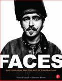 Faces : Photography and the Art of Portraiture, Biver, Steven and Fuqua, Paul, 0240811682
