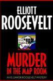 Murder in the Map Room, Elliott Roosevelt, 031218168X