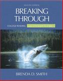 Breaking Though : Colege Reading, with Alternate Readings (with MyReadingLab), Smith, Brenda D., 0321471687