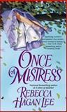Once a Mistress, Debra Mullins and Rebecca Hagan Lee, 0515131687