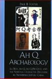 Ah Q Archaeology : Lu Xun, Ah Q, Ah Q Progeny, and the National Character Discourse in Twentieth Century China, Foster, Paul, 073911168X