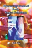 Pharmacology Handbook for Surgical Technologists 9781401871680