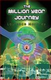 The Million Year Journey, Laurence Moroney, 145151168X