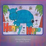 Henry the Hippo, Chay L. Scott, 1479711683