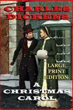 A Christmas Carol - Large Print Edition, Charles Dickens, 1493711687
