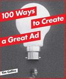 100 Ways to Create a Great Ad, Collins, Tim, 1780671687