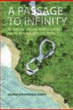 A Passage to Infinity : Medieval Indian Mathematics from Kerala and Its Impact, Joseph, George Gheverghese, 8132101685