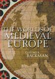 The Worlds of Medieval Europe, Backman, Clifford R., 0195121686