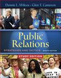 Public Relations : Strategies and Tactics, Wilcox, Dennis L. and Cameron, Glen T., 0205491685