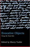 Evocative Objects : Things We Think With, , 0262201682
