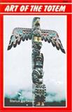 Art of the Totem, Maurice Barbeau, 0888391684
