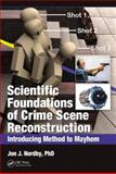 Gunshot and Stabbing Homicides : Applying Scientific Method to Crime Scene Reconstruction, Nordby, Jon J., 1420051687